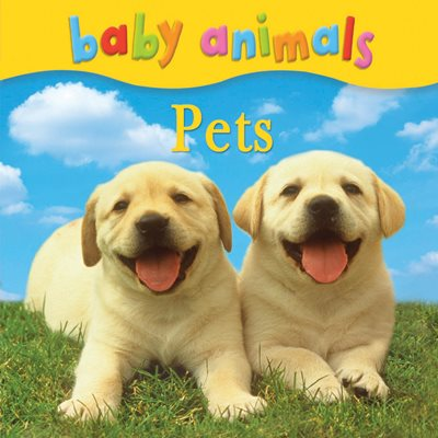 Book cover for Baby Animals: Pets